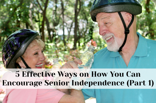 5 Effective Ways on How You Can Encourage Senior Independence (Part 1)